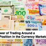 """The Power of Trading Around a """"CORE"""" Position in the Currency Markets"""